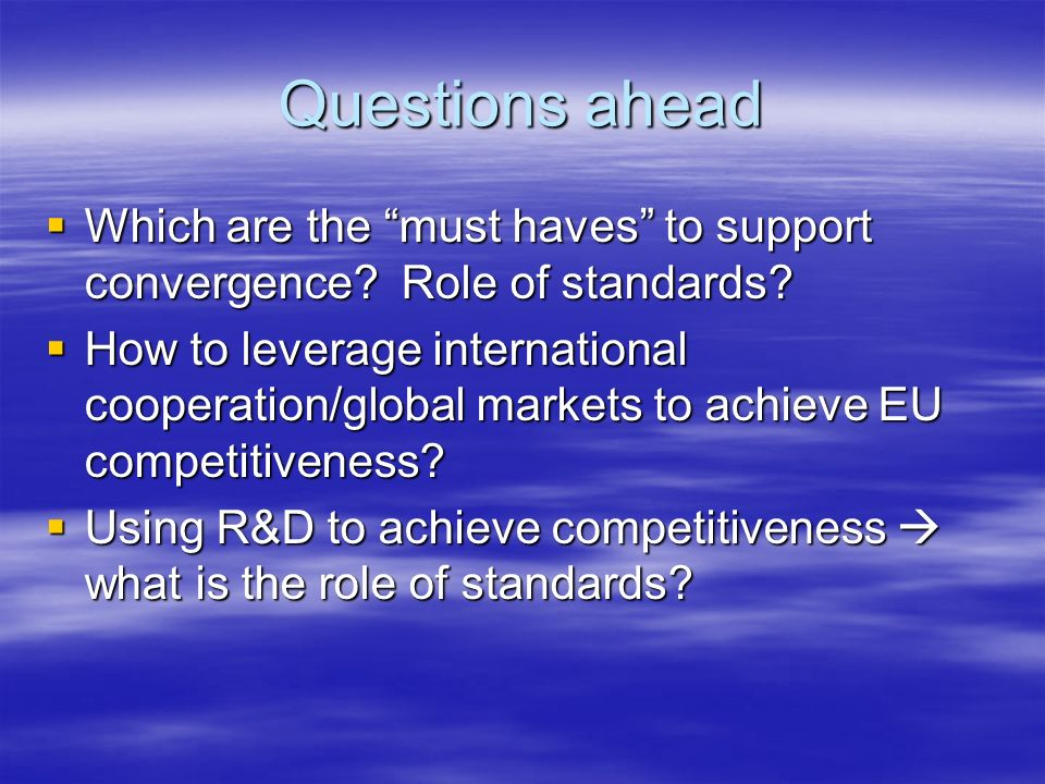 Questions ahead Which are the must haves to support convergence.
