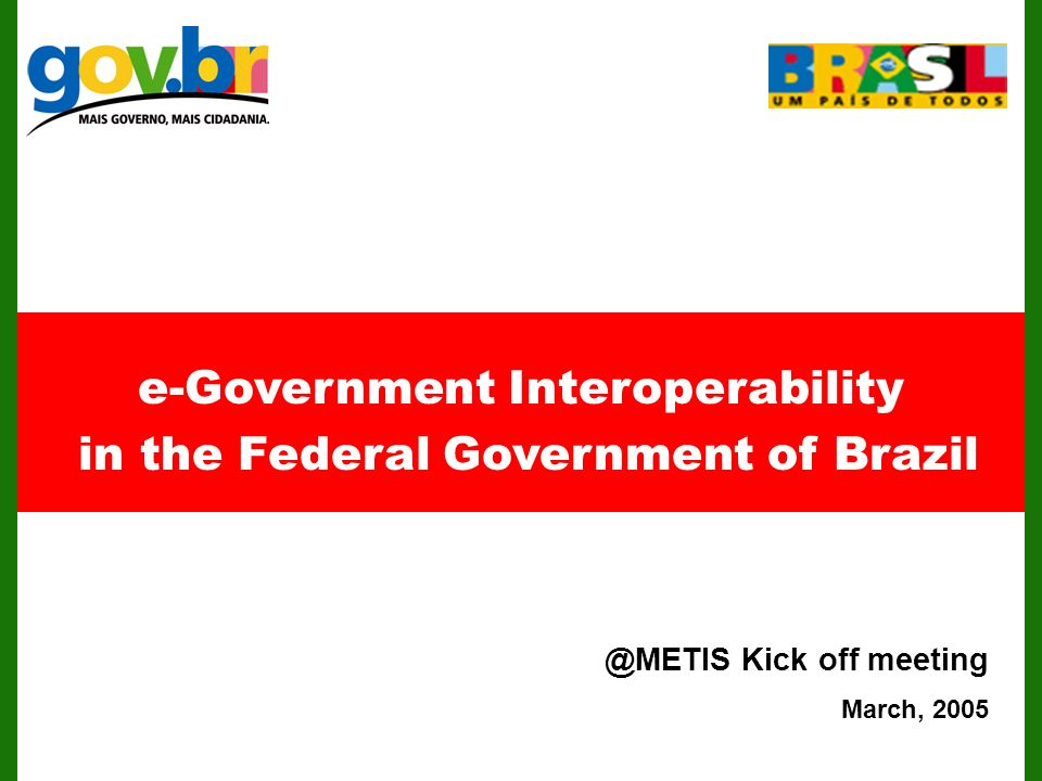 e-Government Interoperability in the Federal Government of Kick off meeting March, 2005