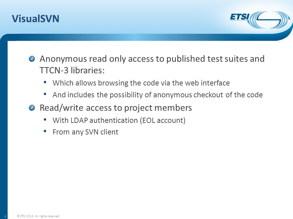 VisualSVN Anonymous read only access to published test suites and TTCN-3 libraries: Which allows browsing the code via the web interface And includes
