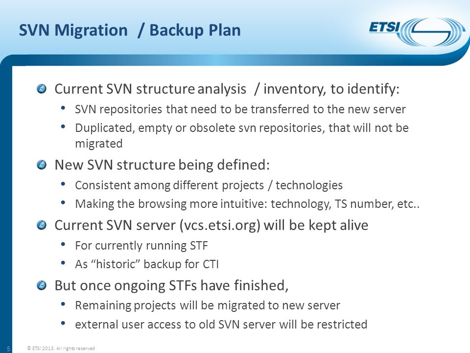 SVN Migration / Backup Plan Current SVN structure analysis / inventory, to identify: SVN repositories that need to be transferred to the new server Du