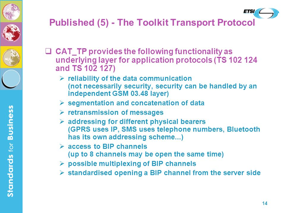 14 Published (5) - The Toolkit Transport Protocol CAT_TP provides the following functionality as underlying layer for application protocols (TS 102 12
