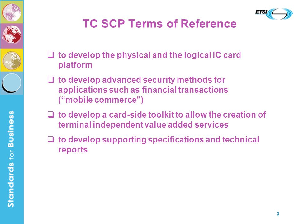 4 TC SCP Working Structure* SCP Technical Group SCP Requirement GroupSCP Plenary *as of April 2006