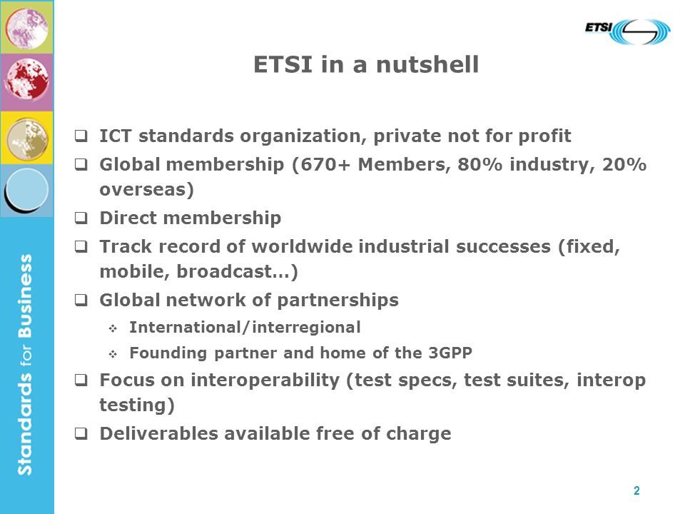 13 Thank You for Your Attention walter.weigel@etsi.org ++33(0)4 92 94 42 12