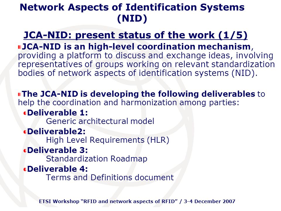 ETSI Workshop RFID and network aspects of RFID / 3-4 December 2007 Network Aspects of Identification Systems (NID)