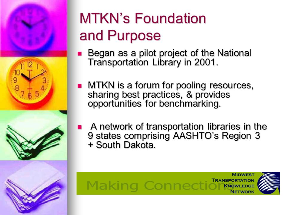 MTKNs Foundation and Purpose Began as a pilot project of the National Transportation Library in 2001.