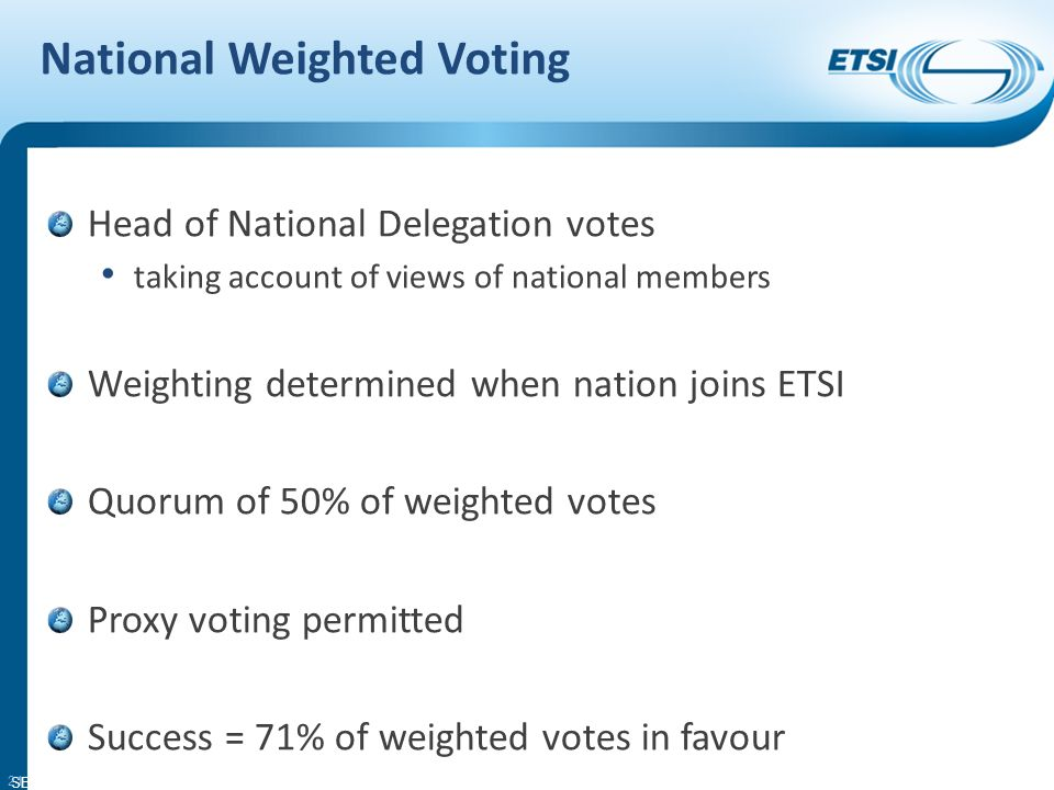 SEM11-08 National Weighted Voting Head of National Delegation votes taking account of views of national members Weighting determined when nation joins