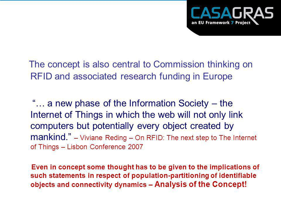 The concept is also central to Commission thinking on RFID and associated research funding in Europe … a new phase of the Information Society – the In