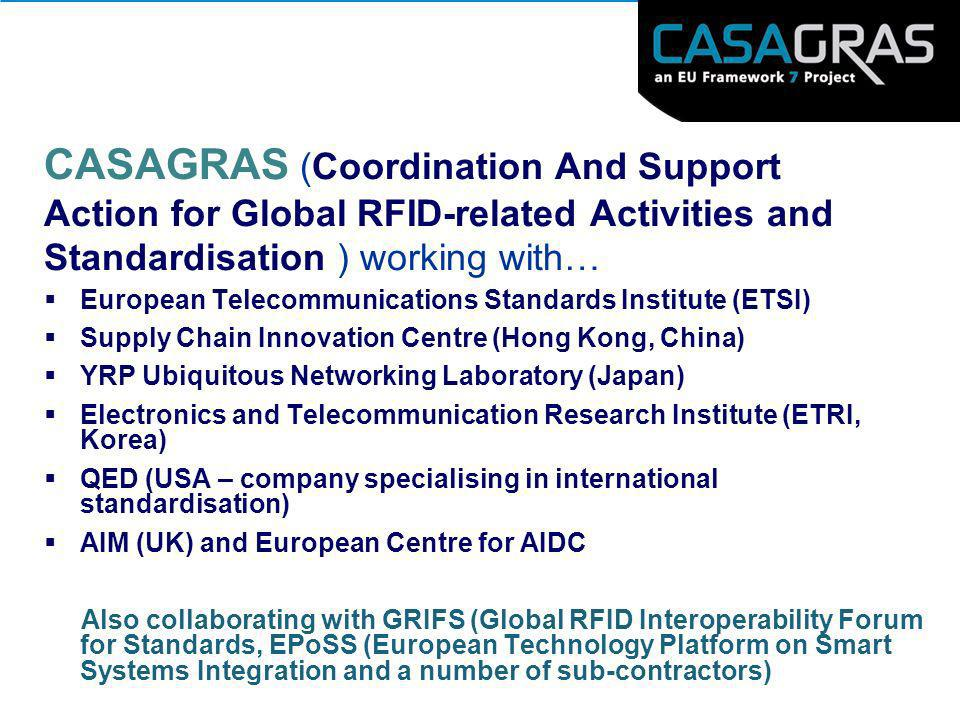 CASAGRAS (Coordination And Support Action for Global RFID-related Activities and Standardisation ) working with… European Telecommunications Standards