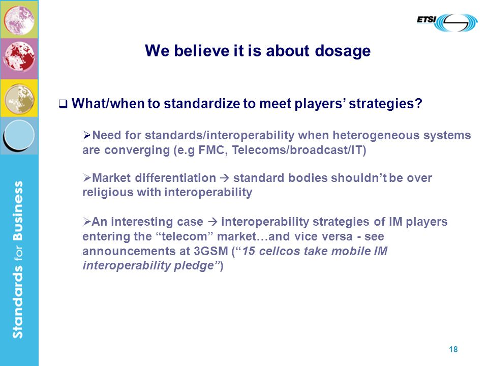 18 We believe it is about dosage What/when to standardize to meet players strategies.