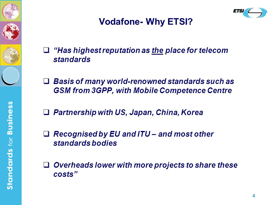 5 Reference to standards & recommendations (ITU, ETSI…) for tenders, licencing schemes, optimum spectrum usage, numbering, dispute resolution etc.