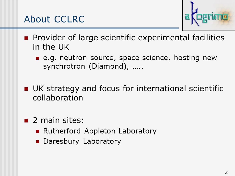 2 About CCLRC Provider of large scientific experimental facilities in the UK e.g. neutron source, space science, hosting new synchrotron (Diamond), ….