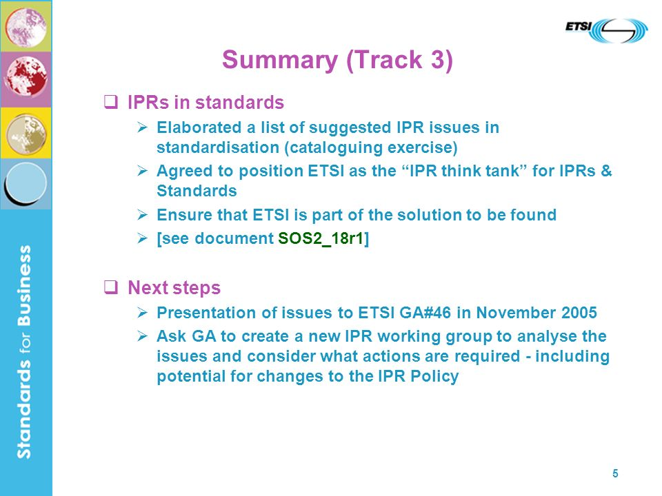 6 Summary (Track 3) Next steps (continued) Continue debate through SOS web forum but focus on requirements and solutions for an updated IPR regime Discuss possible pilot case with new IPR regime Outline steps to IPR reform Consider addressing larger audience (e.g.