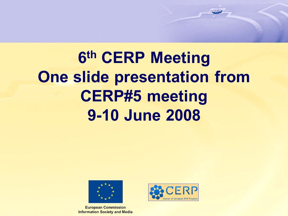 One slide CERP Projects (CERP5 -> CERP6) AMI-4-SME ASPIRE BRIDGE CASAGRAS CE RFID CoBIs CuteLoop GRIFS Indisputable Key PRIME SMART SMMART (off-line video) StoLPaN SToP TraSer AITPL February 13 th, 2007 5 th Cluster Meeting2