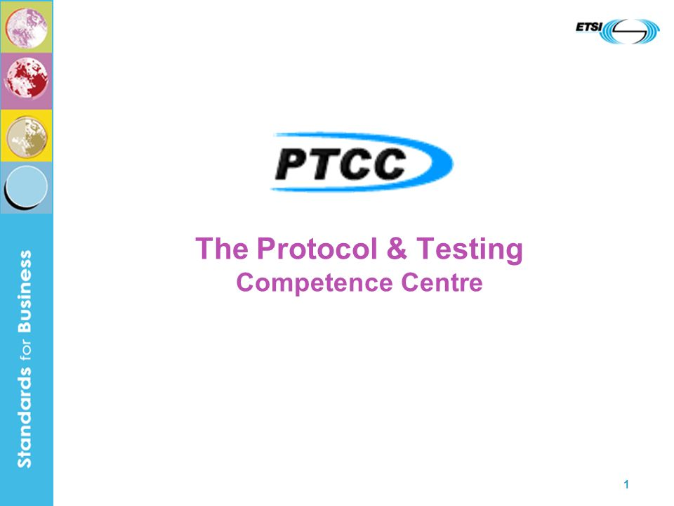 1 The Protocol & Testing Competence Centre
