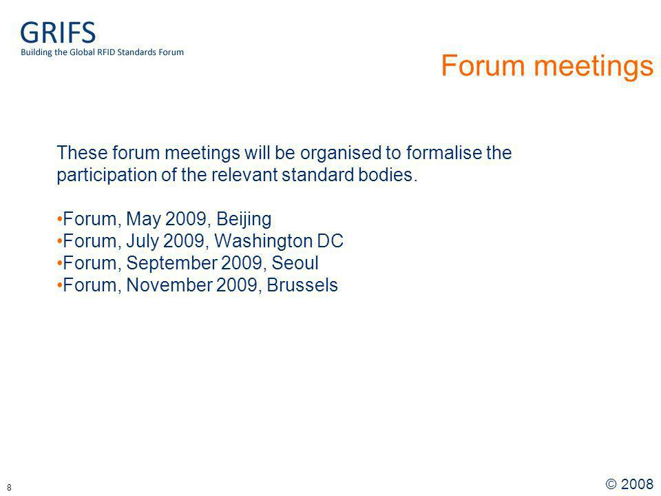 © Forum meetings These forum meetings will be organised to formalise the participation of the relevant standard bodies.