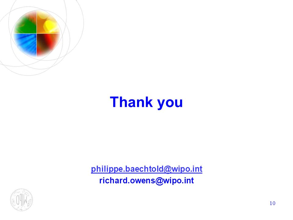10 Thank you philippe.baechtold@wipo.int richard.owens@wipo.int