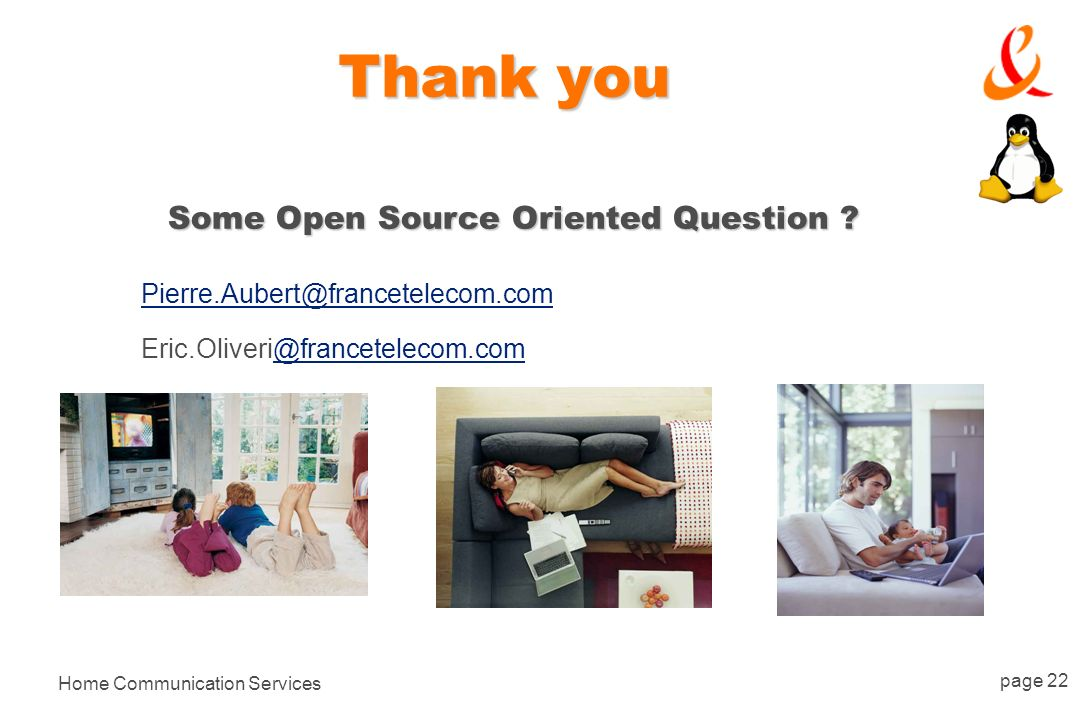 Home Communication Services page 22 Thank you Some Open Source Oriented Question .