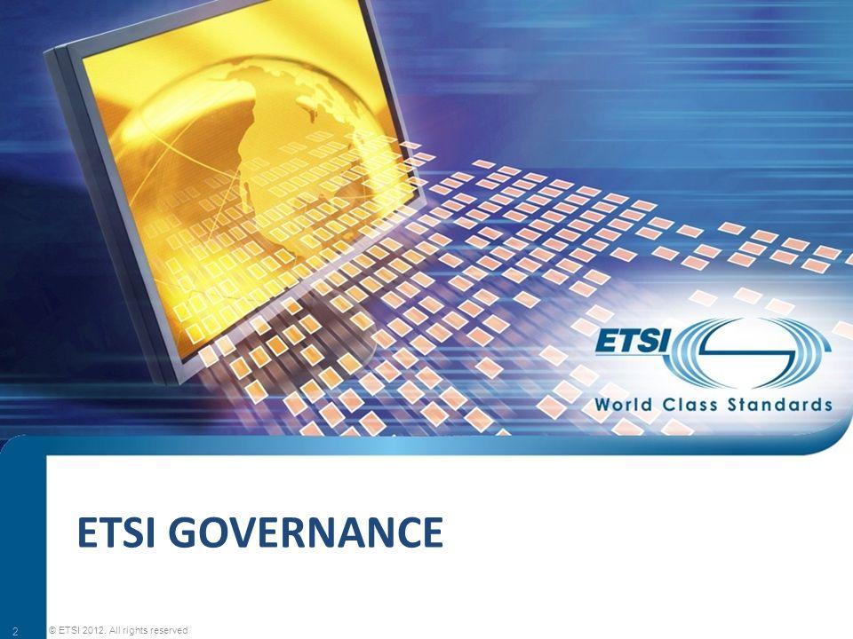 SEM11-08 ETSI GOVERNANCE 2 © ETSI 2012. All rights reserved