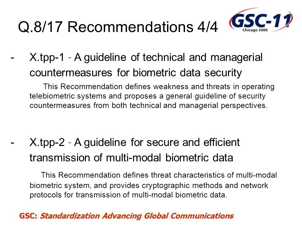 GSC: Standardization Advancing Global Communications Q.8/17 Recommendations 4/4 -X.tpp-1 – A guideline of technical and managerial countermeasures for