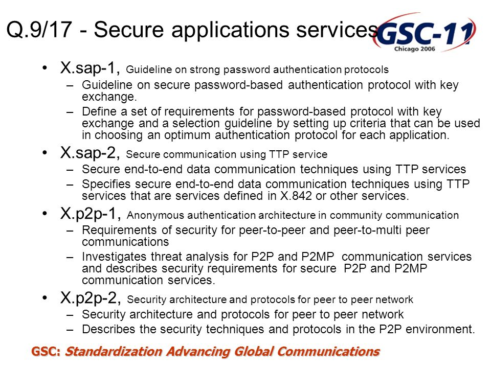 GSC: Standardization Advancing Global Communications Q.9/17 - Secure applications services X.sap-1, Guideline on strong password authentication protoc