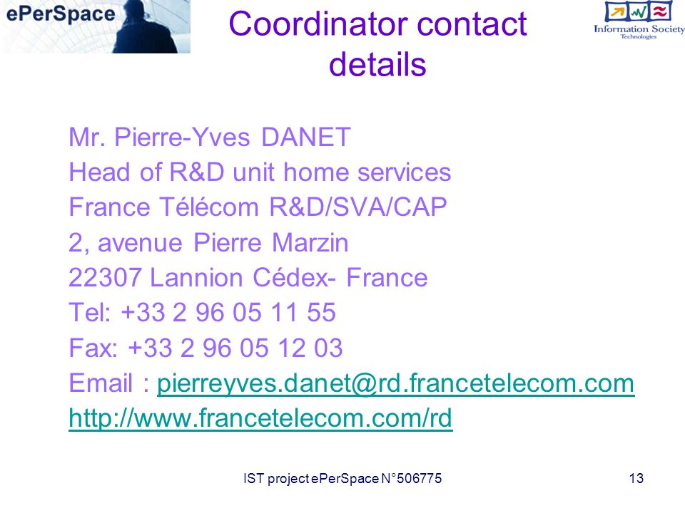 IST project ePerSpace N° Coordinator contact details Mr.