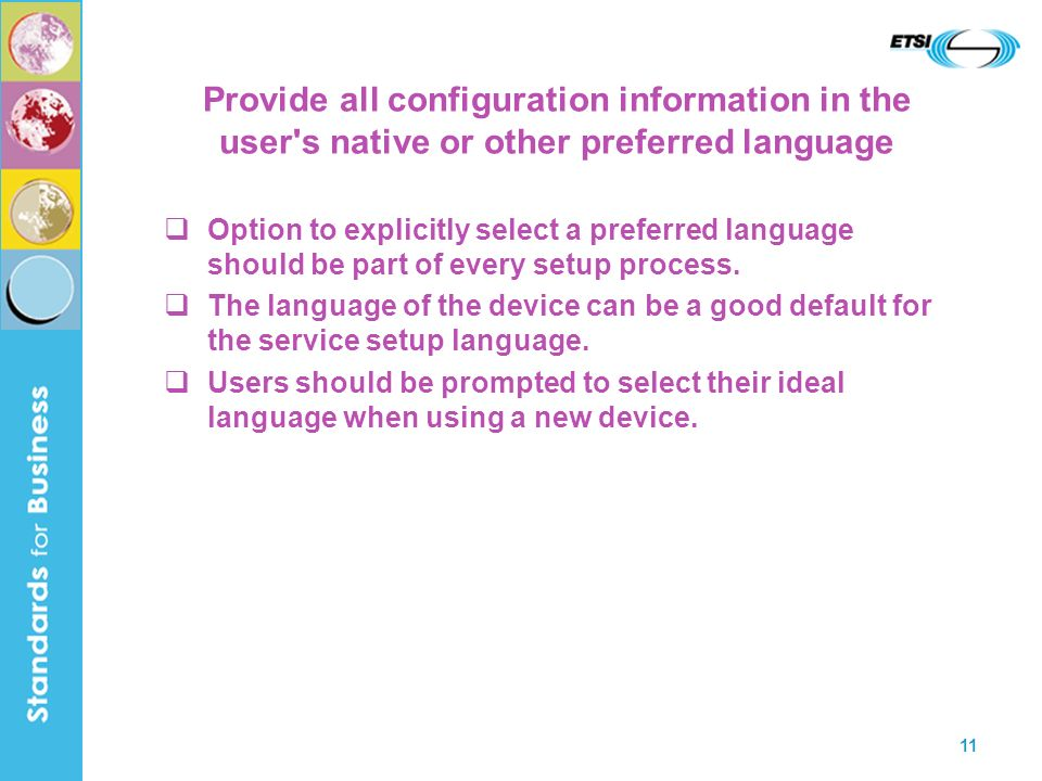 11 Provide all configuration information in the user's native or other preferred language Option to explicitly select a preferred language should be p