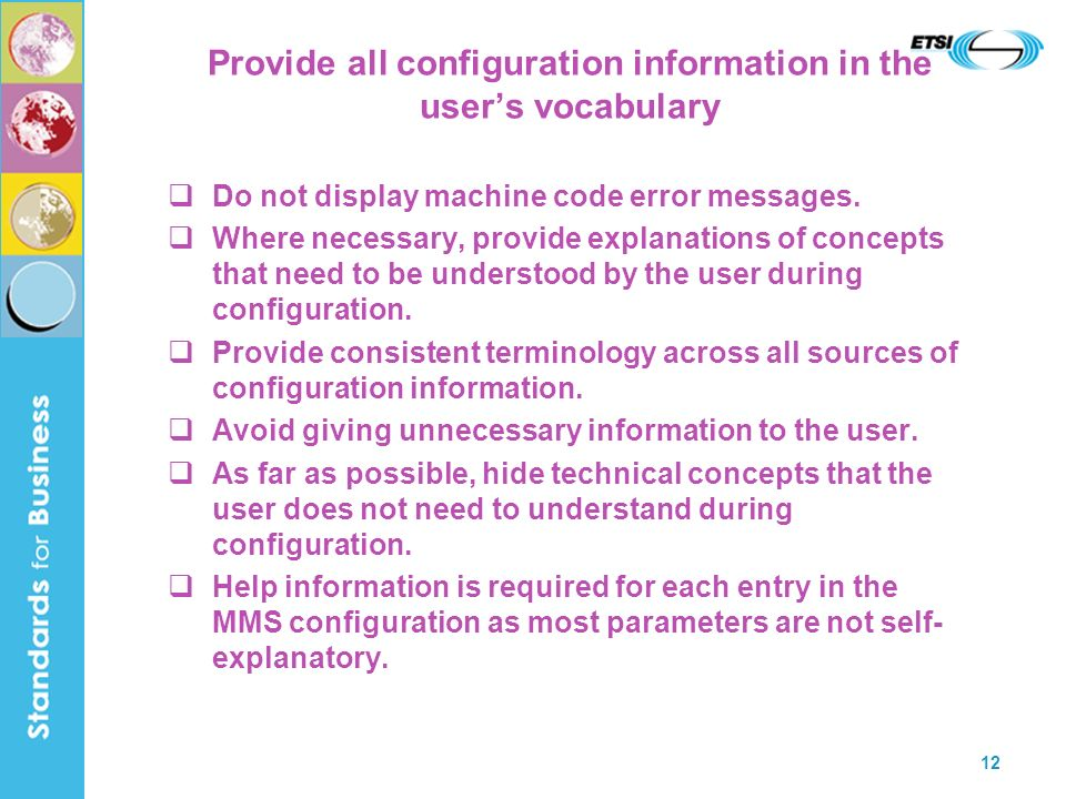 12 Provide all configuration information in the users vocabulary Do not display machine code error messages.