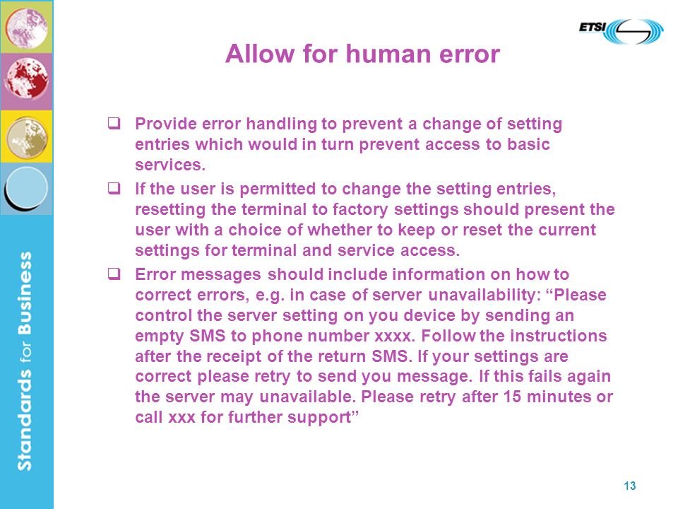 13 Allow for human error Provide error handling to prevent a change of setting entries which would in turn prevent access to basic services.