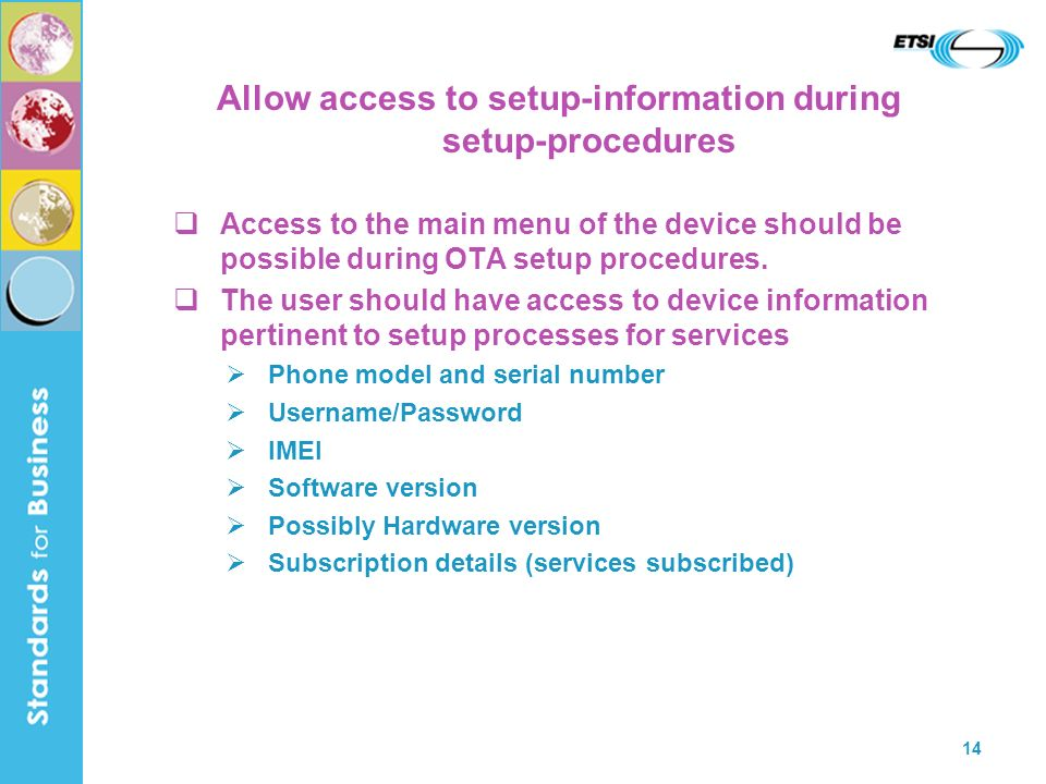 14 Allow access to setup-information during setup-procedures Access to the main menu of the device should be possible during OTA setup procedures. The