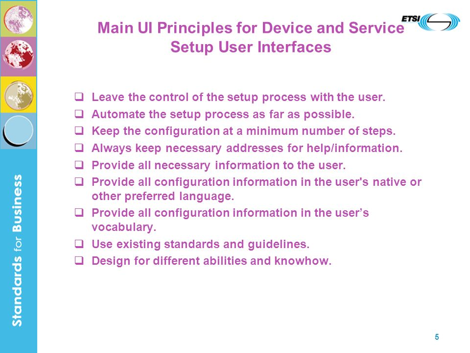 5 Main UI Principles for Device and Service Setup User Interfaces Leave the control of the setup process with the user.