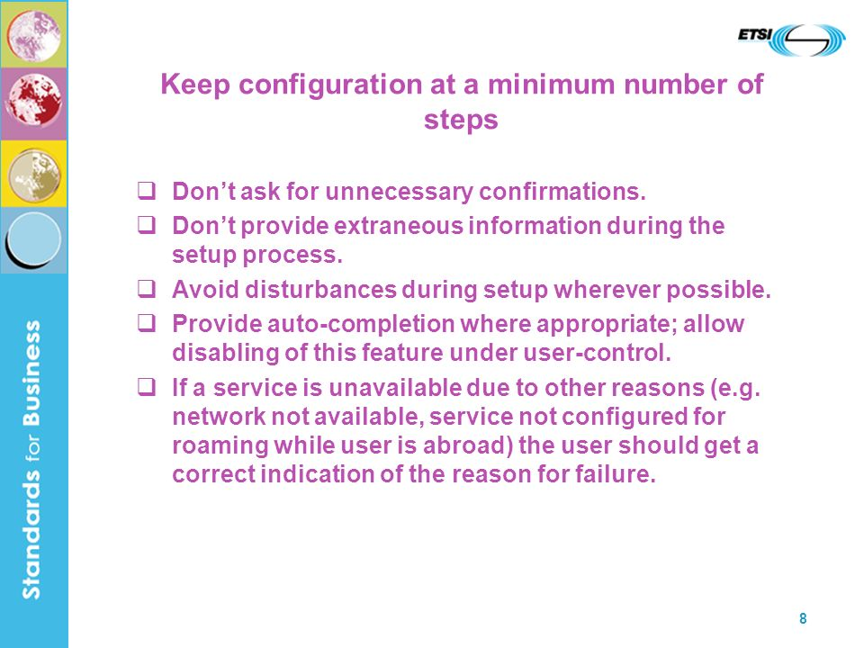 8 Keep configuration at a minimum number of steps Dont ask for unnecessary confirmations.