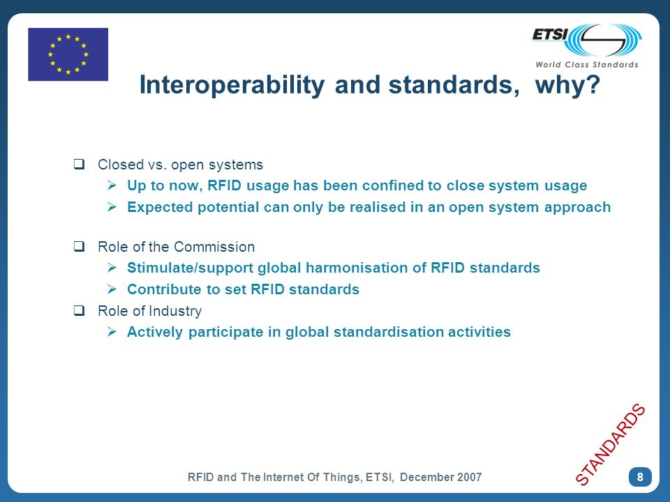RFID and The Internet Of Things, ETSI, December 2007 8 Interoperability and standards, why.