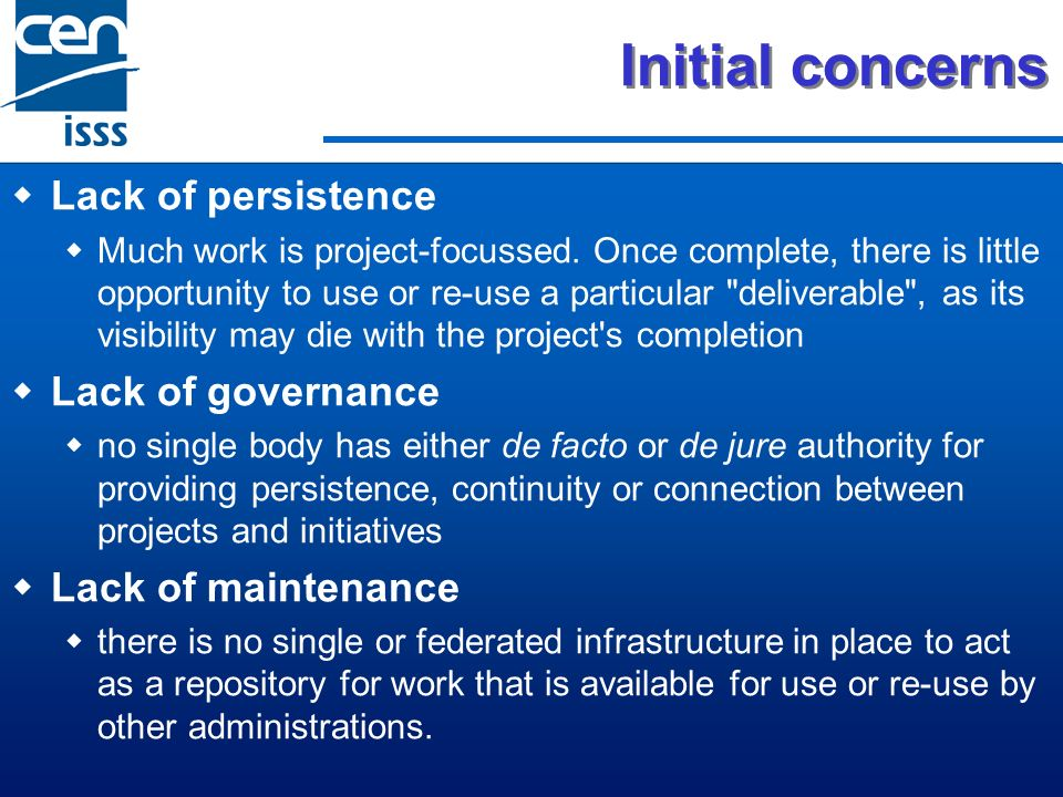 Initial concerns Lack of persistence Much work is project-focussed. Once complete, there is little opportunity to use or re-use a particular