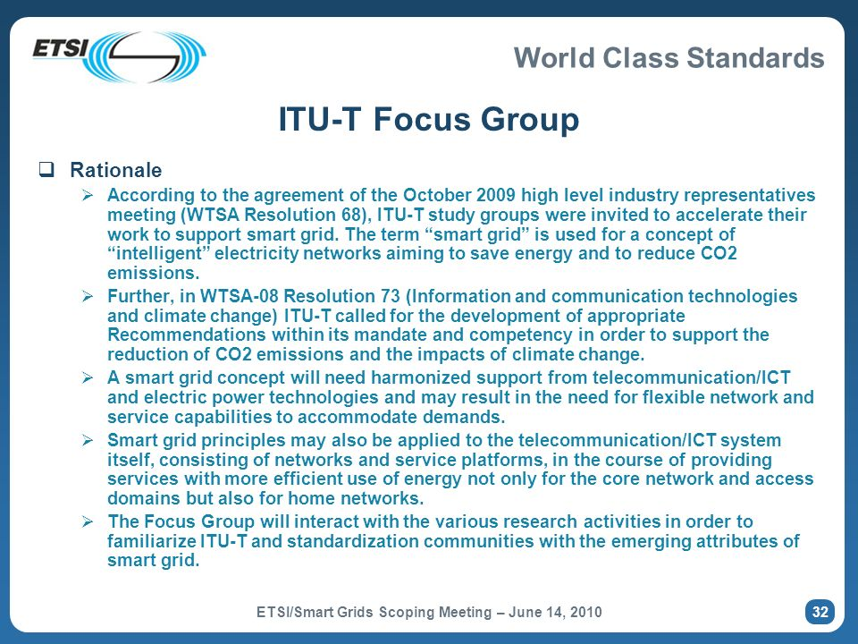 World Class Standards ITU-T Focus Group Rationale According to the agreement of the October 2009 high level industry representatives meeting (WTSA Res