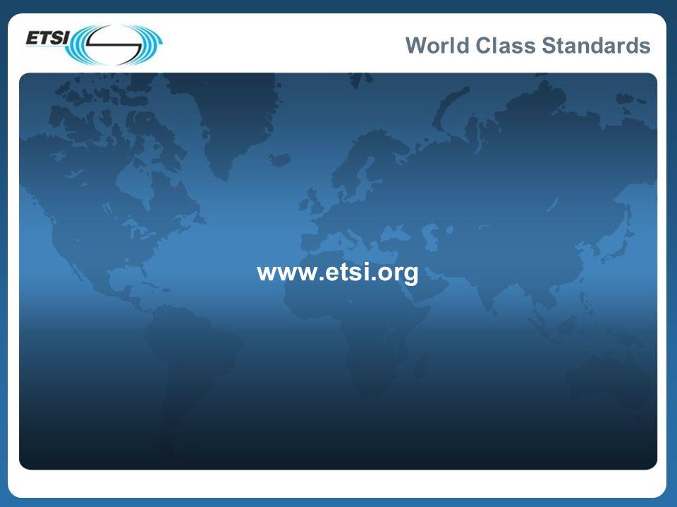World Class Standards www.etsi.org