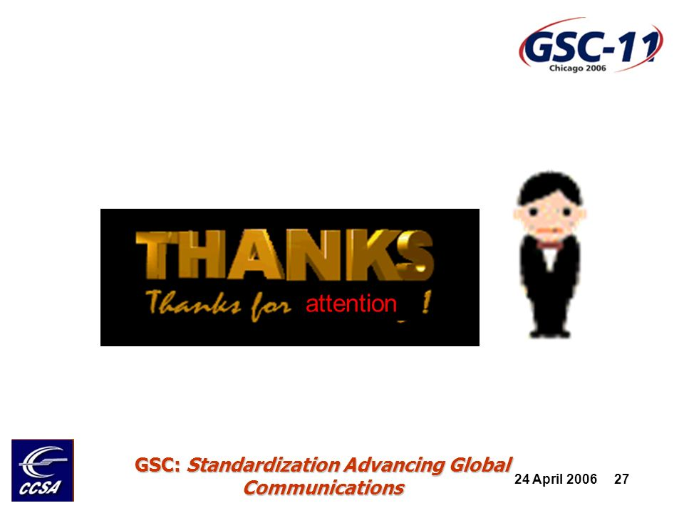 24 April GSC: Standardization Advancing Global Communications attention
