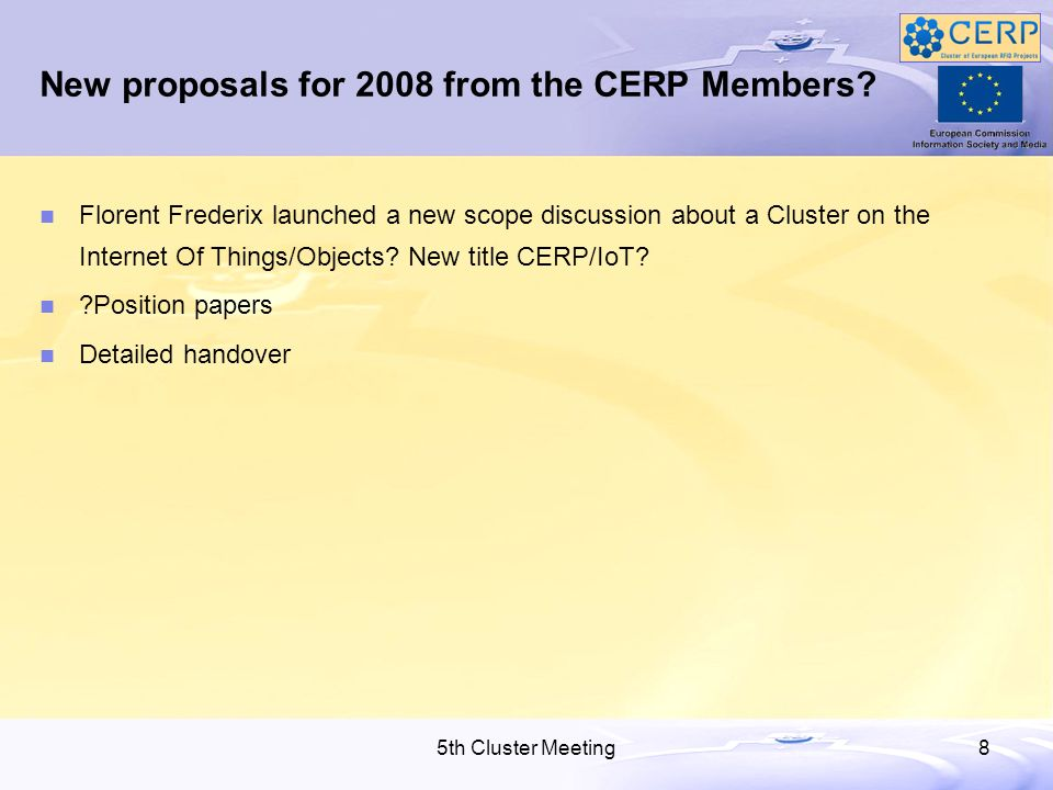5th Cluster Meeting8 New proposals for 2008 from the CERP Members.
