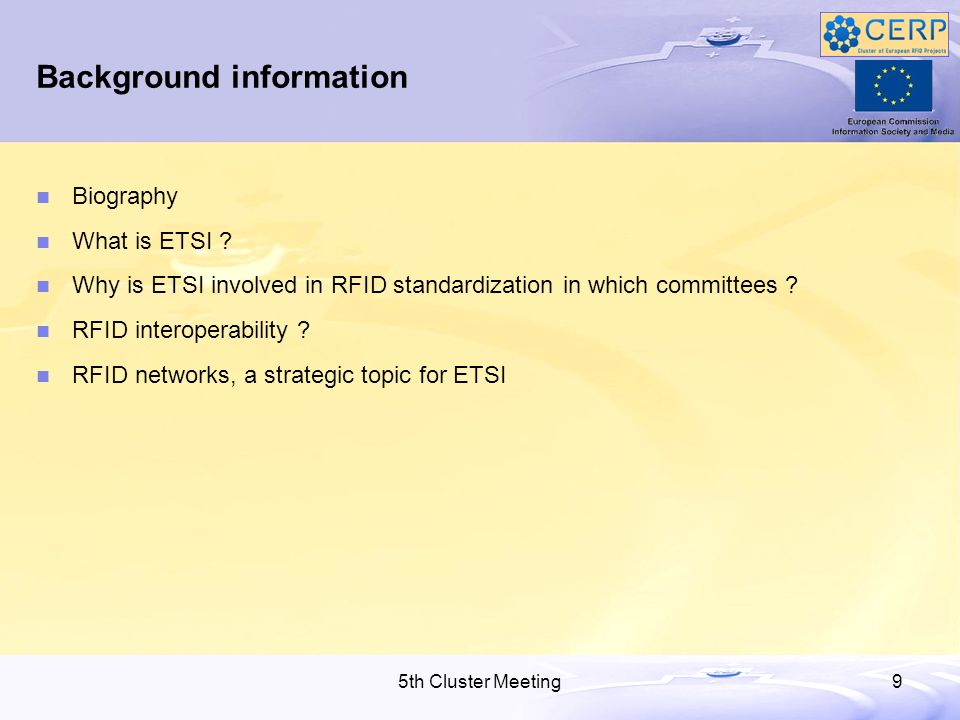 5th Cluster Meeting9 Background information Biography What is ETSI .