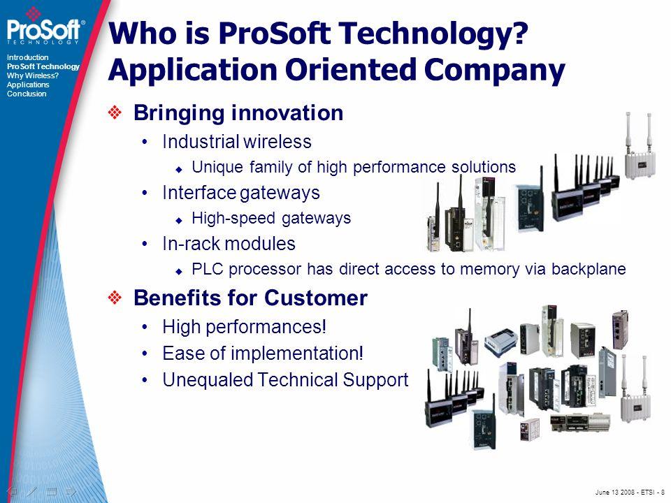 June 13 2008 - ETSI - 9 Who is ProSoft Technology.