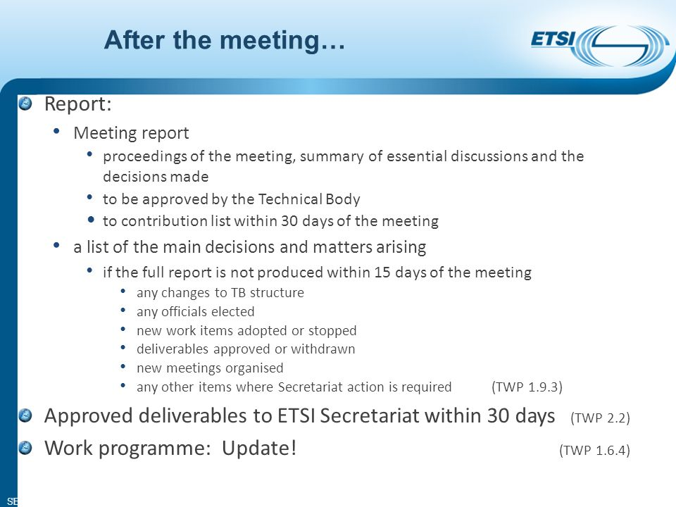 SEM11-06 Call for IPR by chairmen The attention of the members of this Technical Body is drawn to the fact that ETSI Members shall use reasonable ende
