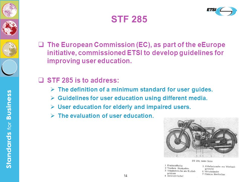 STF 285 The European Commission (EC), as part of the eEurope initiative, commissioned ETSI to develop guidelines for improving user education.