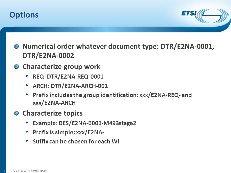 Options Numerical order whatever document type: DTR/E2NA-0001, DTR/E2NA-0002 Characterize group work REQ: DTR/E2NA-REQ-0001 ARCH: DTR/E2NA-ARCH-001 Pr
