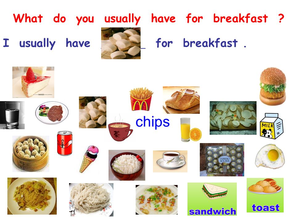 Help me! I want to know what you have for breakfast. Miss Peng