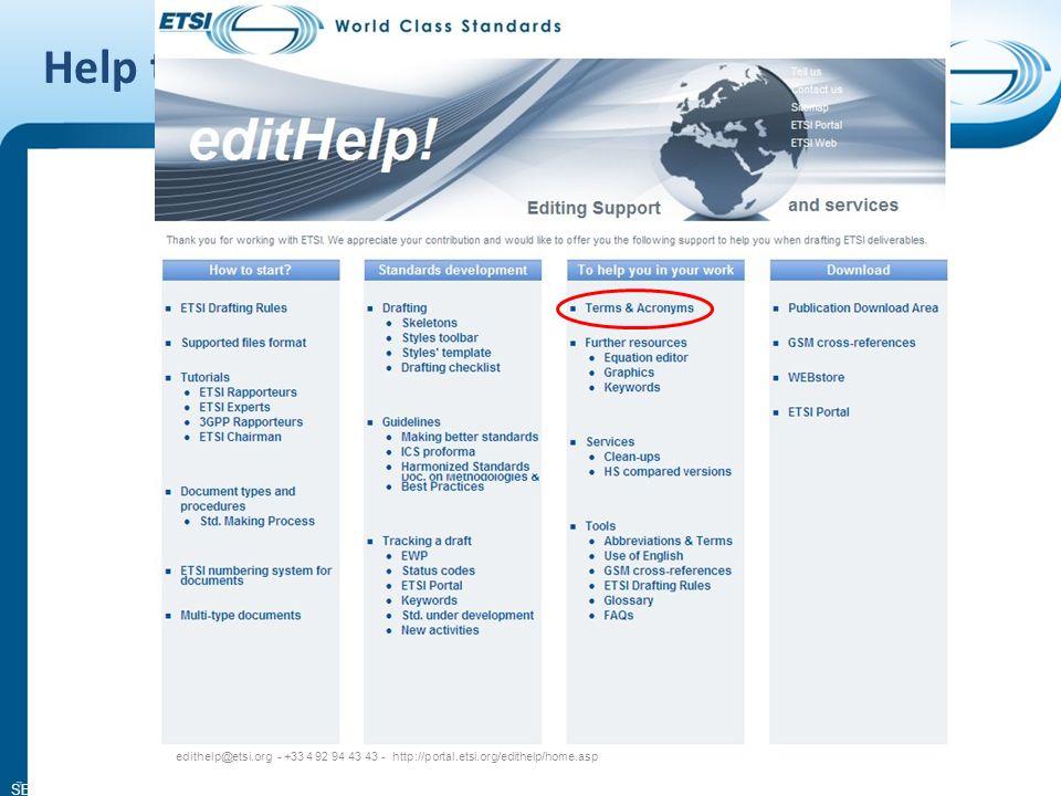 SEM13-03 Help tools edithelp@etsi.org - +33 4 92 94 43 43 - http://portal.etsi.org/edithelp/home.asp 7