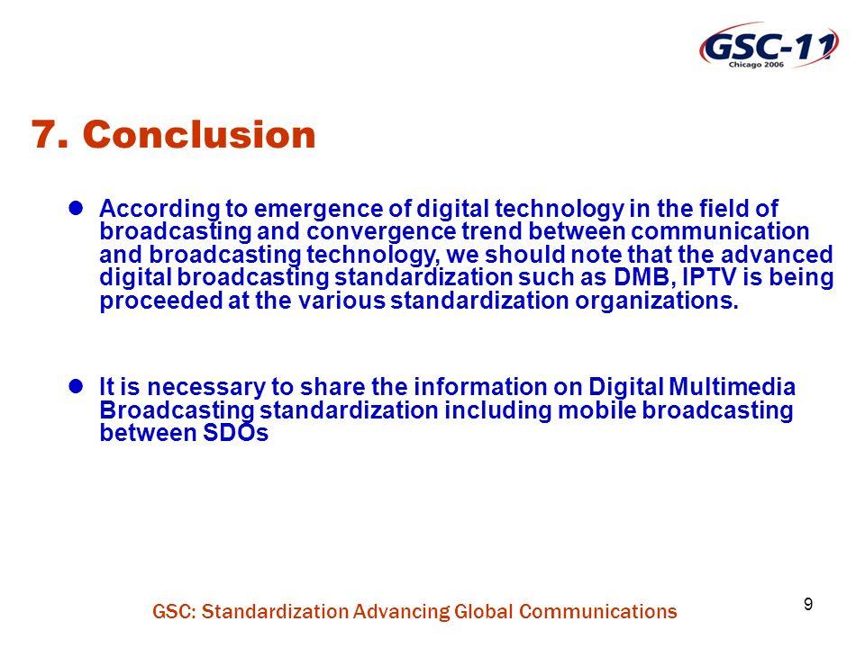 GSC: Standardization Advancing Global Communications 9 7.