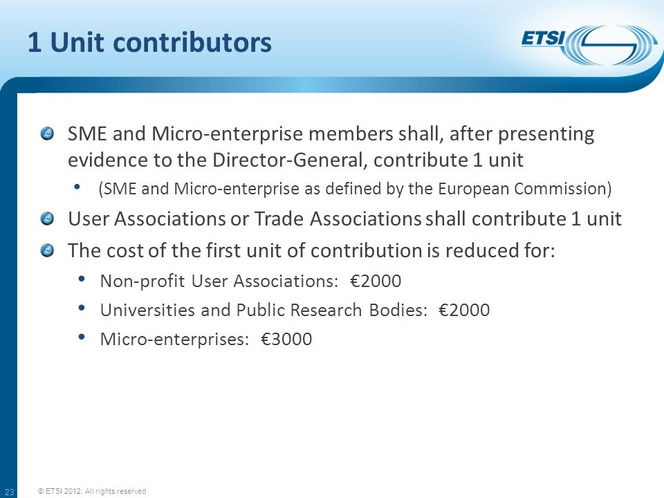 1 Unit contributors SME and Micro-enterprise members shall, after presenting evidence to the Director-General, contribute 1 unit (SME and Micro-enterp