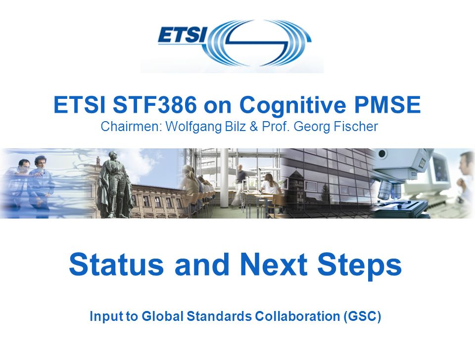 ETSI STF386 on Cognitive PMSE Chairmen: Wolfgang Bilz & Prof.