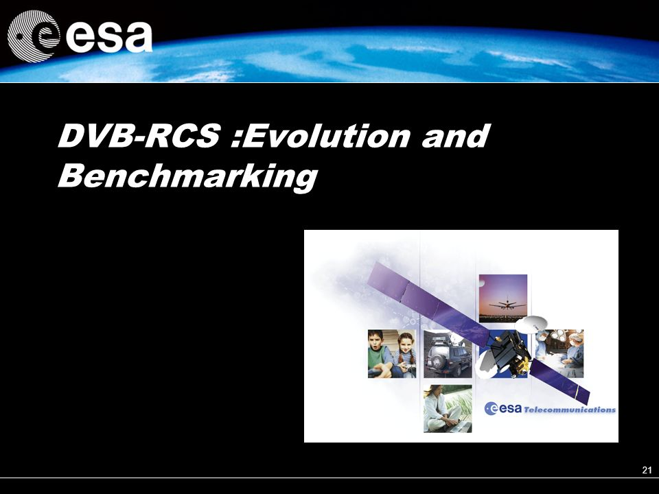 21 DVB-RCS :Evolution and Benchmarking