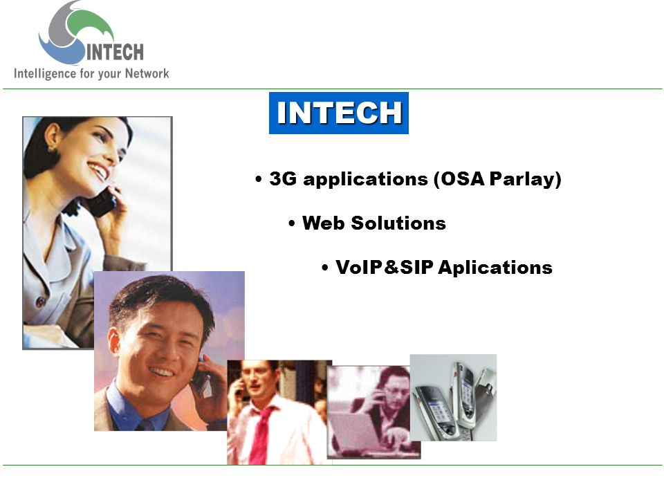 3G applications (OSA Parlay) Web Solutions VoIP&SIP Aplications INTECH