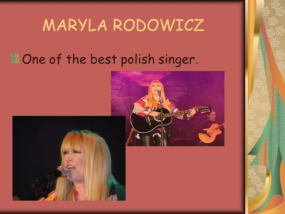 MARYLA RODOWICZ One of the best polish singer.